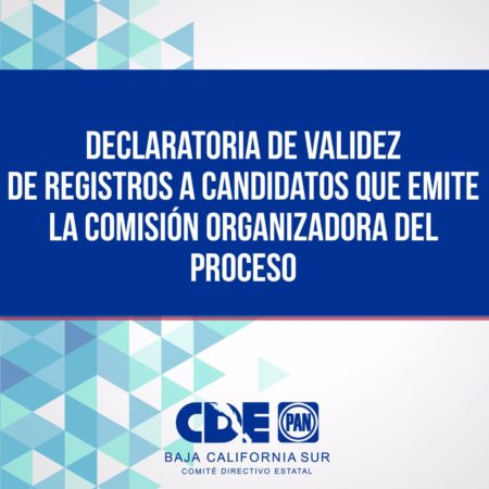 Declaratoria de validez de registros a candidatos, que emite la Comisión Organizadora del Proceso.
